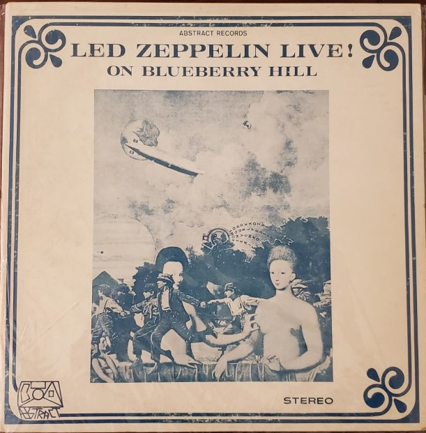 LED ZEPPELIN   LIVE ON BLUEBERRY HILL  Abstract Records